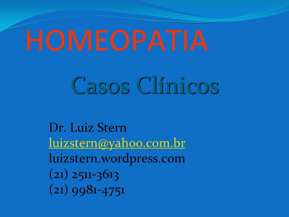 HOMEOPATIA Casos Clínicos Dr. Luiz Stern luizstern@yahoo.com.br