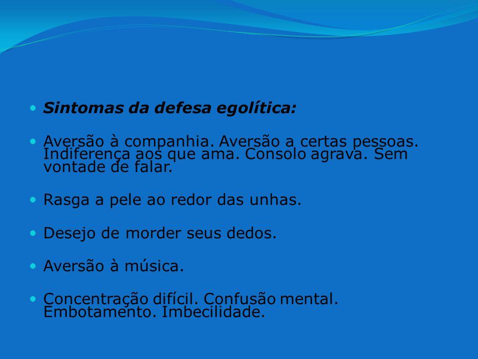 Sintomas da defesa egolítica:
