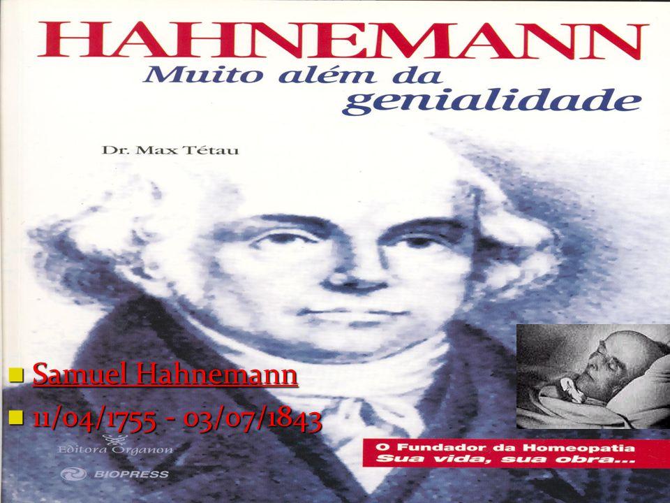 Samuel Hahnemann 11/04/1755 - 03/07/1843