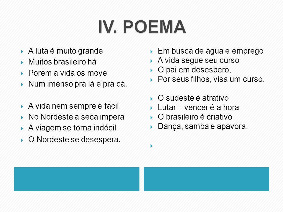 IV. POEMA A luta é muito grande Muitos brasileiro há