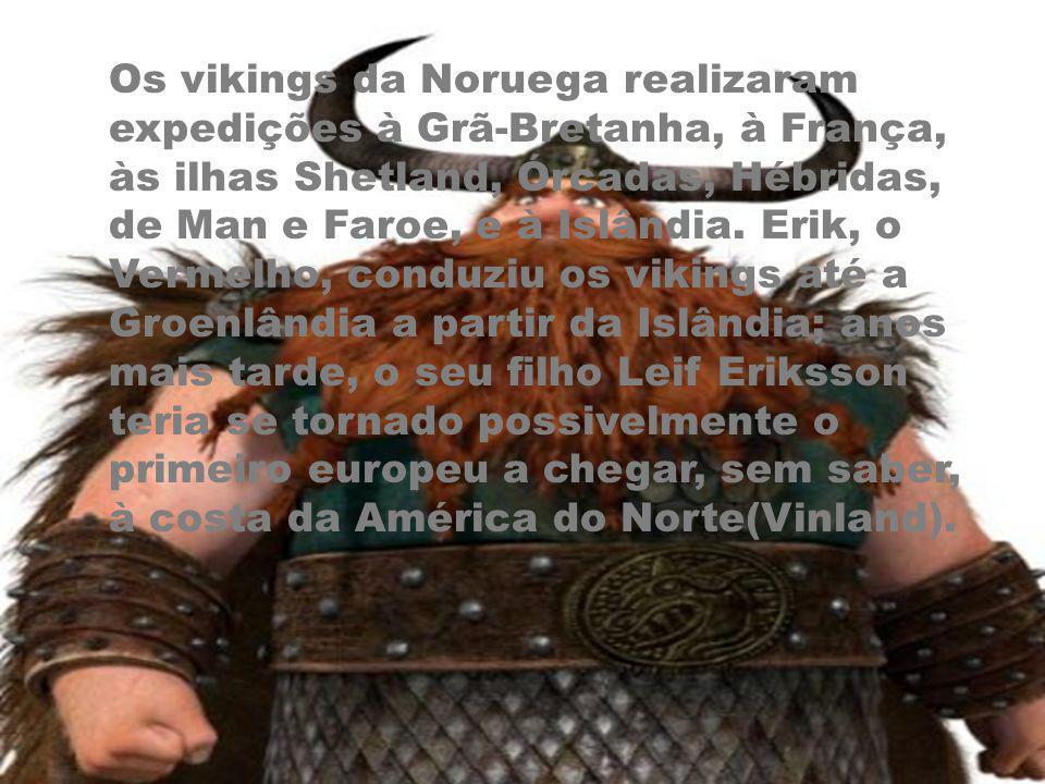 Os vikings da Noruega realizaram expedições à Grã-Bretanha, à França, às ilhas Shetland, Órcadas, Hébridas, de Man e Faroe, e à Islândia.