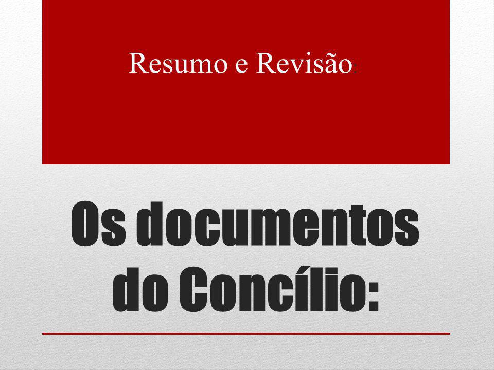 Os documentos do Concílio: