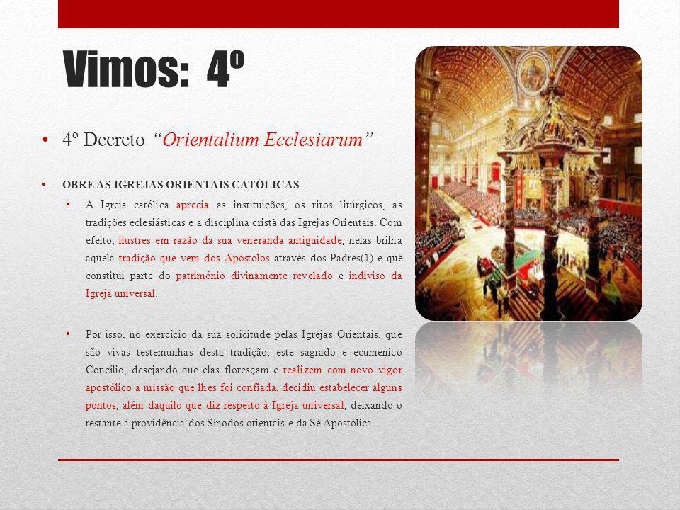Vimos: 4º 4º Decreto Orientalium Ecclesiarum