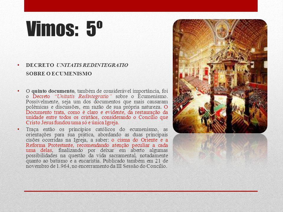 Vimos: 5º DECRETO UNITATIS REDINTEGRATIO SOBRE O ECUMENISMO