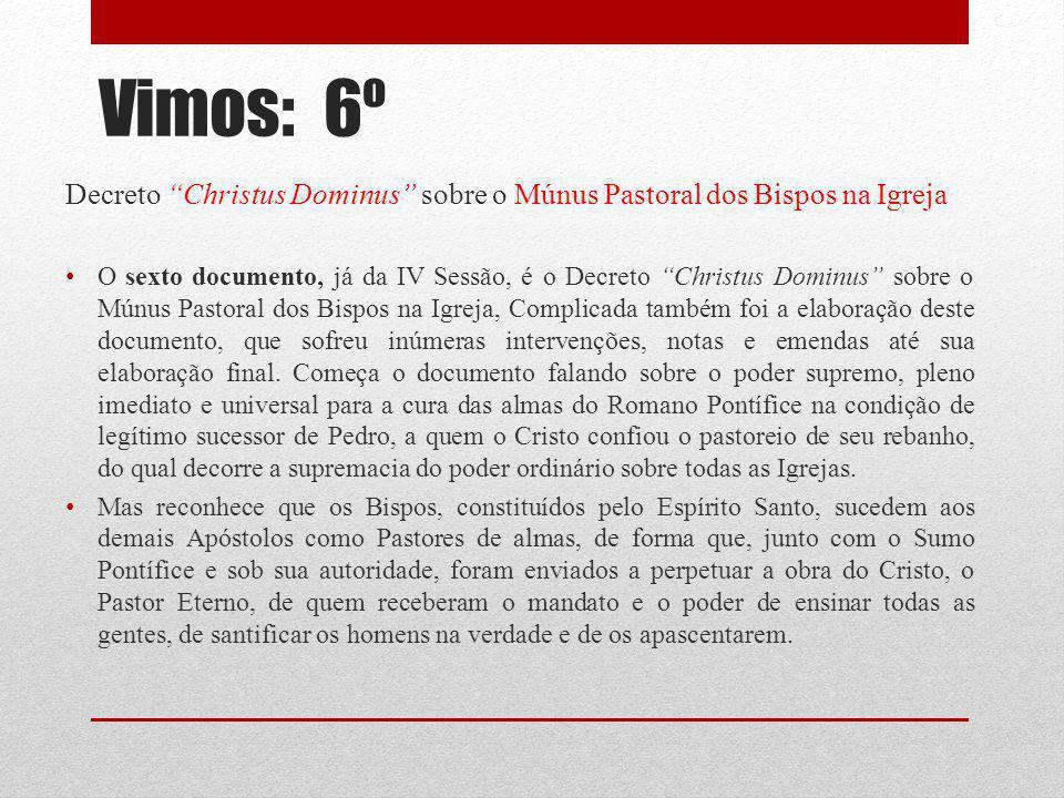 Vimos: 6º Decreto Christus Dominus sobre o Múnus Pastoral dos Bispos na Igreja.