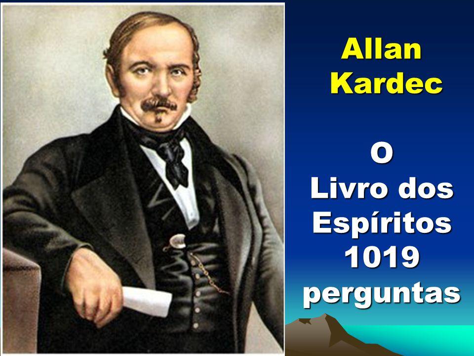 Allan Kardec O Livro dos Espíritos 1019 perguntas