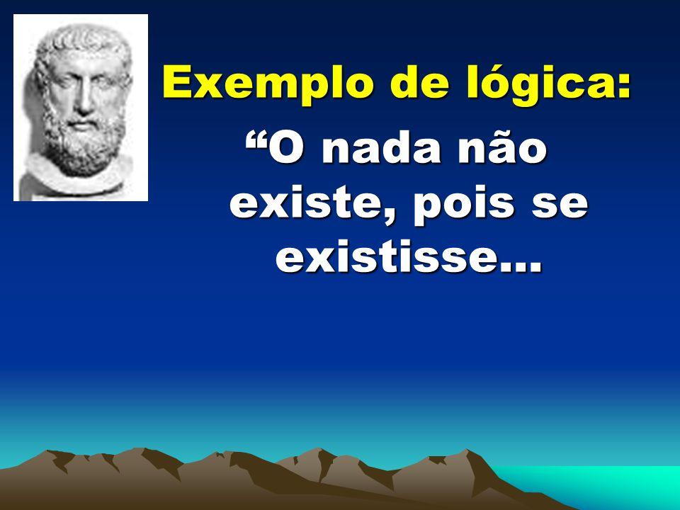 O nada não existe, pois se existisse...