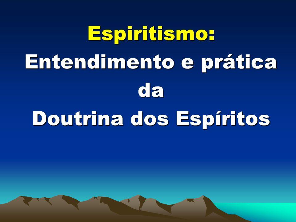 Entendimento e prática da Doutrina dos Espíritos