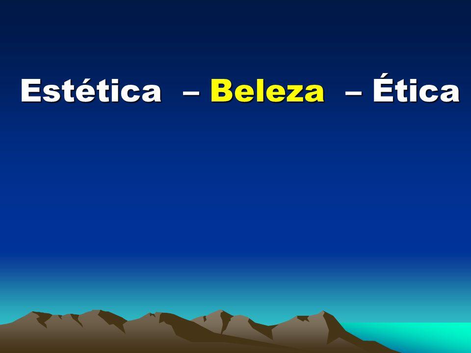 Estética – Beleza – Ética