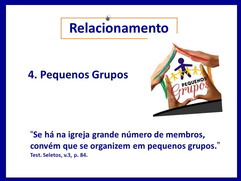 Relacionamento 4. Pequenos Grupos