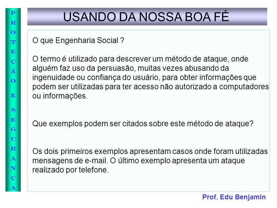 USANDO DA NOSSA BOA FÉ O que Engenharia Social