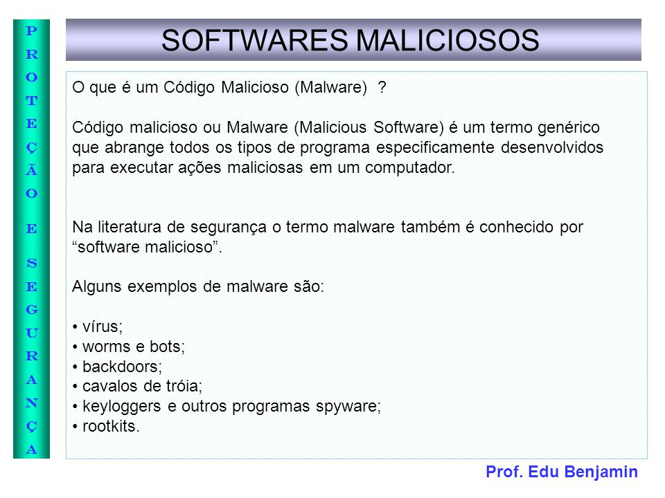 SOFTWARES MALICIOSOS O que é um Código Malicioso (Malware)