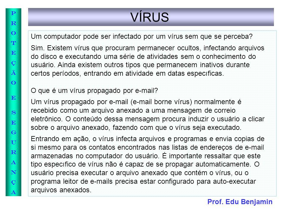 VÍRUS Um computador pode ser infectado por um vírus sem que se perceba