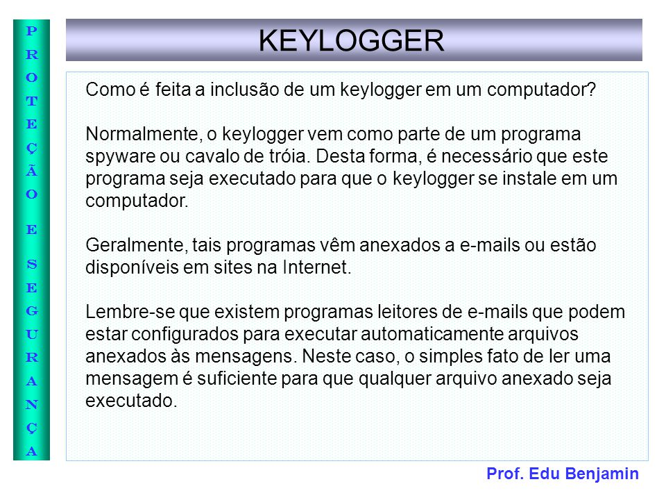 KEYLOGGER Como é feita a inclusão de um keylogger em um computador