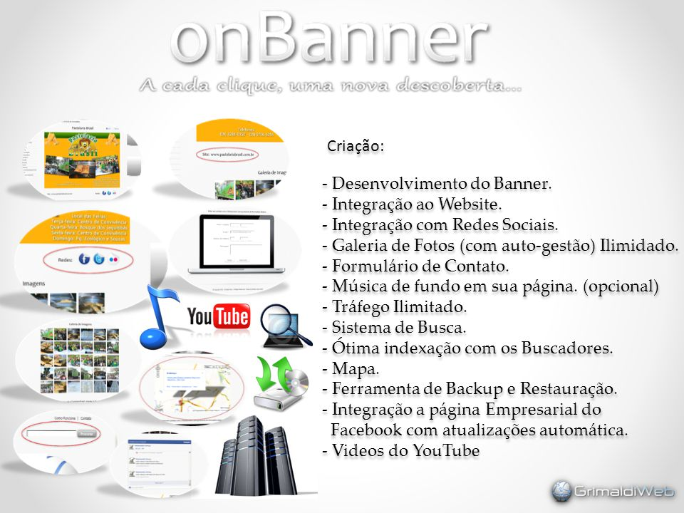 Criação: - Desenvolvimento do Banner. - Integração ao Website. - Integração com Redes Sociais. - Galeria de Fotos (com auto-gestão) Ilimidado.