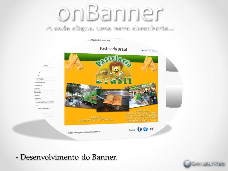 - Desenvolvimento do Banner.