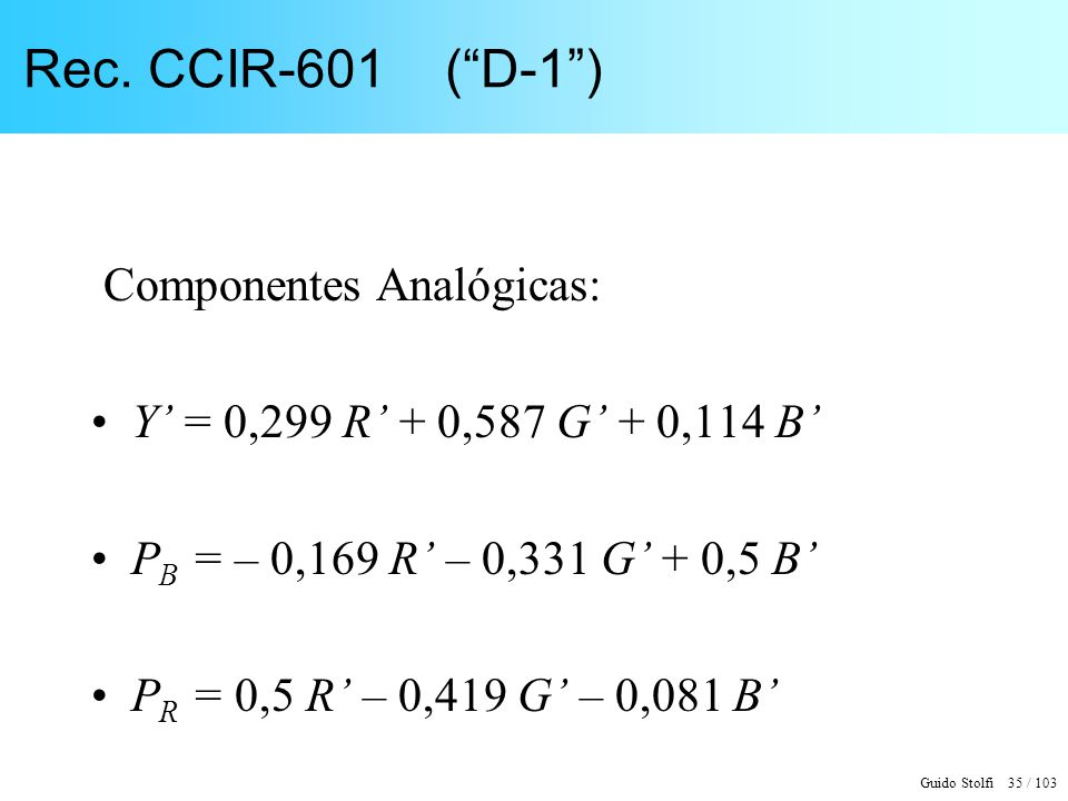 Rec. CCIR-601 ( D-1 ) Componentes Analógicas: