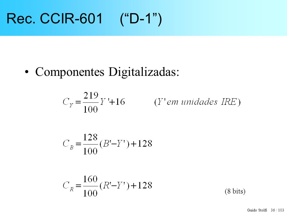 Rec. CCIR-601 ( D-1 ) Componentes Digitalizadas: (8 bits)