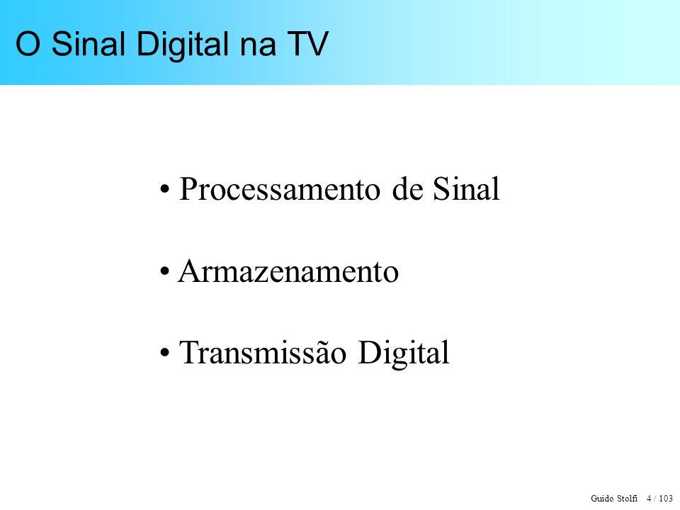 O Sinal Digital na TV Processamento de Sinal Armazenamento Transmissão Digital