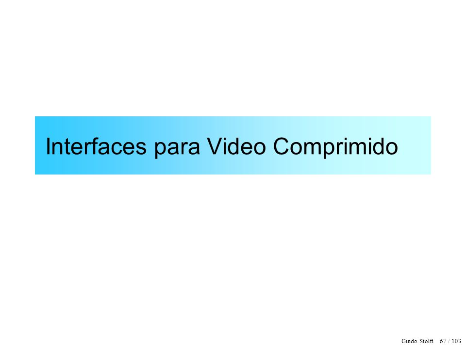 Interfaces para Video Comprimido