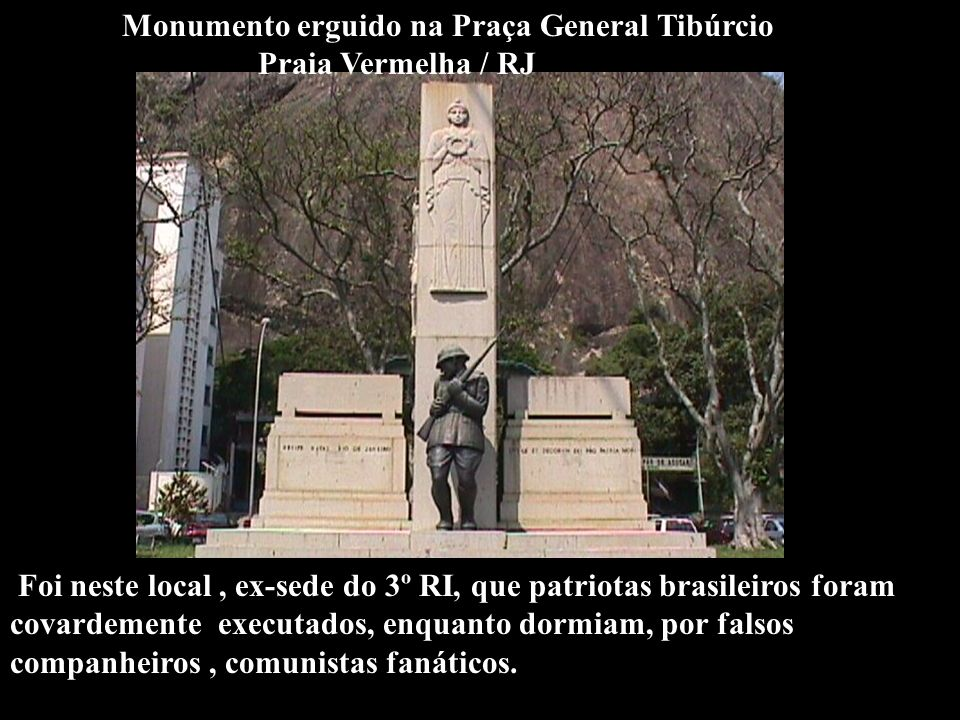 Monumento erguido na Praça General Tibúrcio Praia Vermelha / RJ