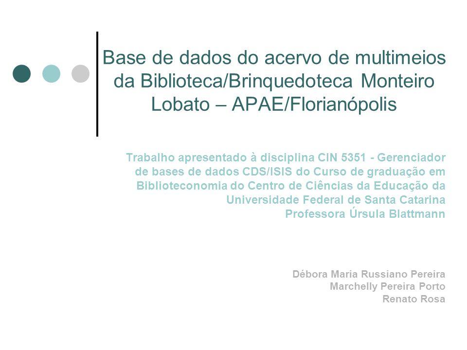 Base de dados do acervo de multimeios da Biblioteca/Brinquedoteca Monteiro Lobato – APAE/Florianópolis