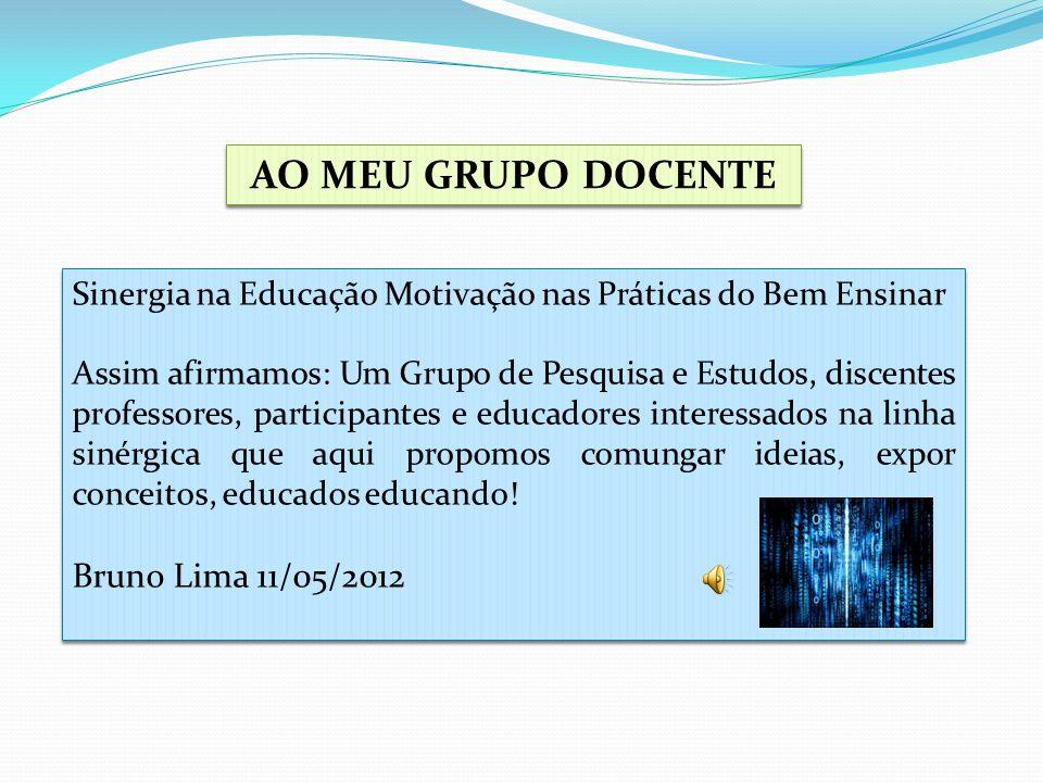 AO MEU GRUPO DOCENTE Bruno Lima 11/05/2012
