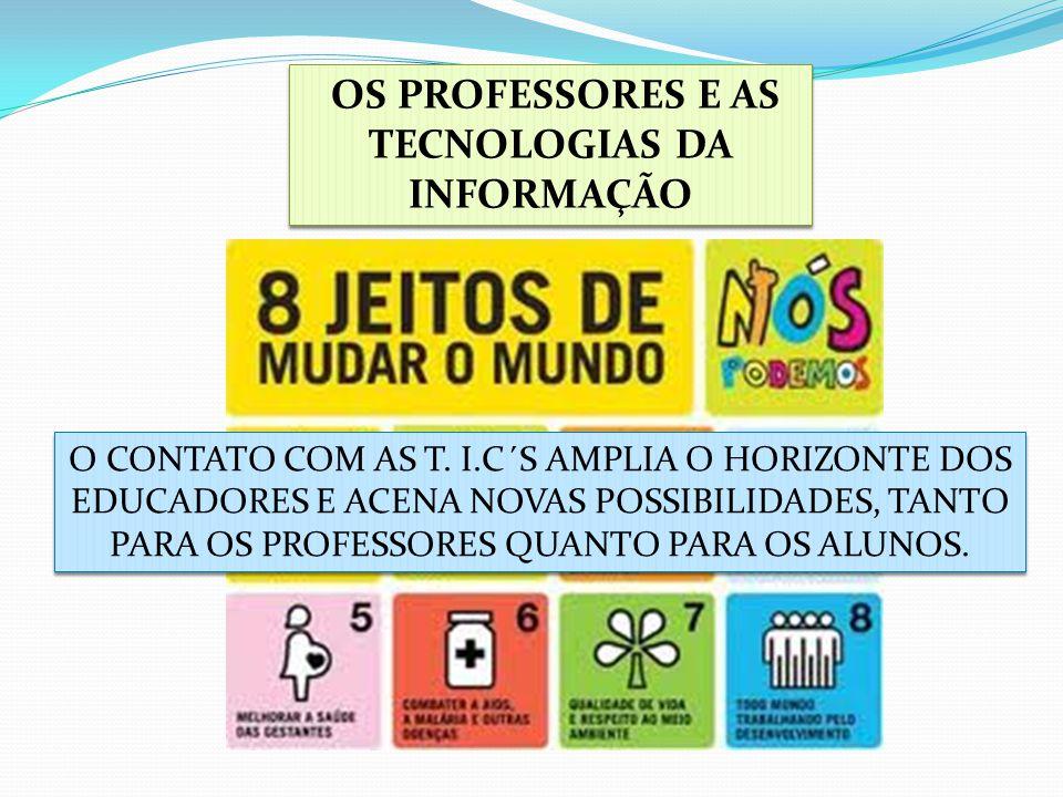 OS PROFESSORES E AS TECNOLOGIAS DA INFORMAÇÃO