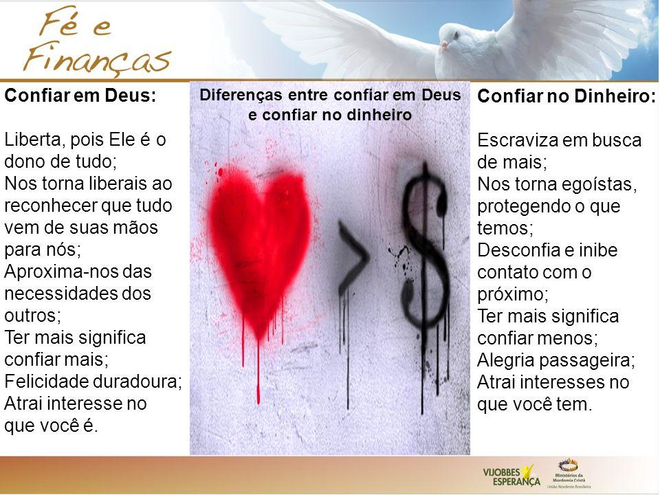 Diferenças entre confiar em Deus e confiar no dinheiro