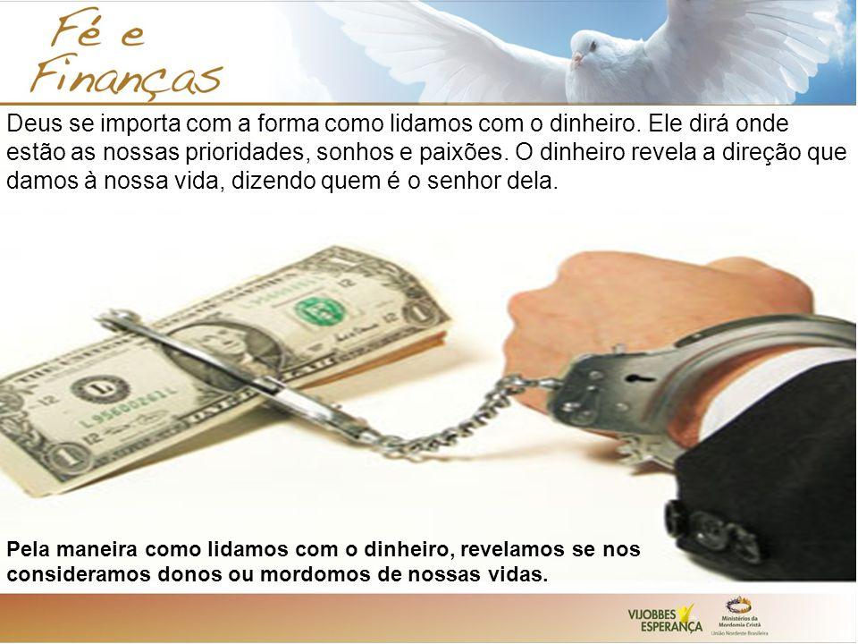 Deus se importa com a forma como lidamos com o dinheiro
