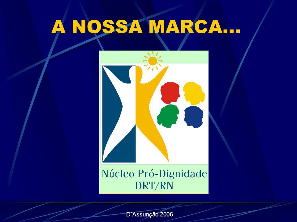 A NOSSA MARCA... D´Assunção 2006