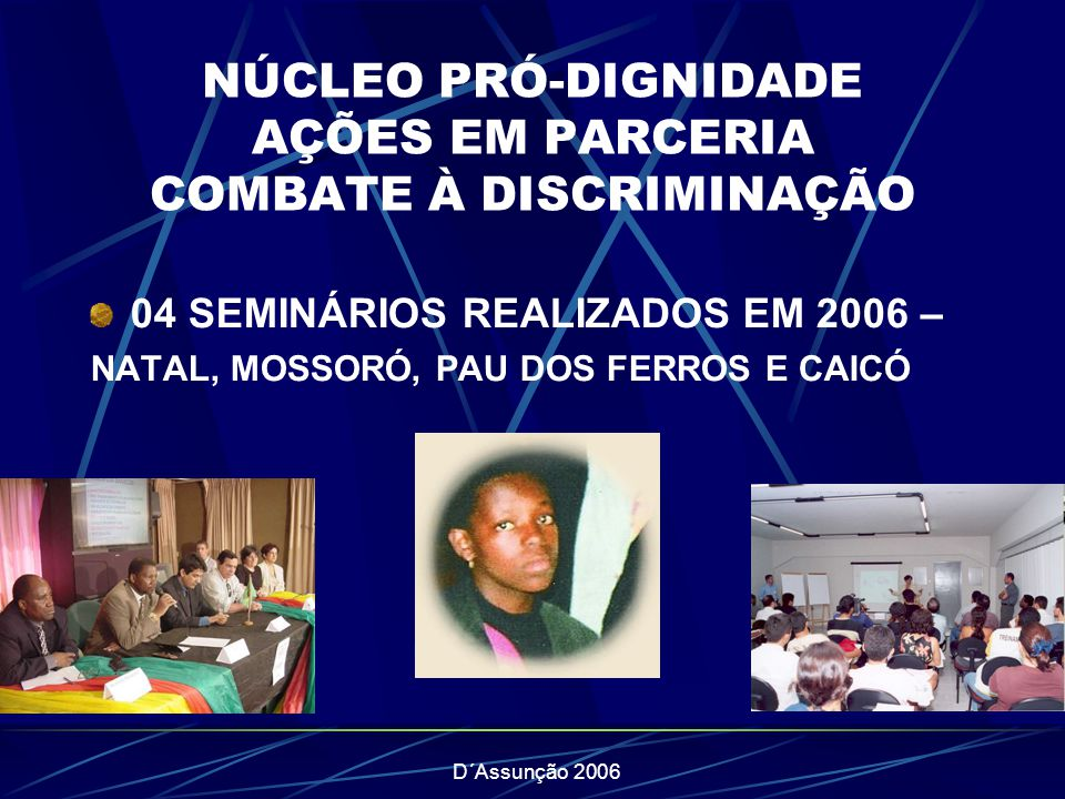NÚCLEO PRÓ-DIGNIDADE AÇÕES EM PARCERIA COMBATE À DISCRIMINAÇÃO