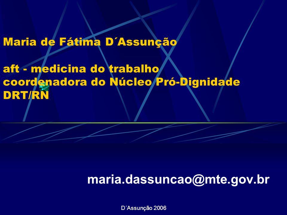 Maria de Fátima D´Assunção aft - medicina do trabalho coordenadora do Núcleo Pró-Dignidade DRT/RN
