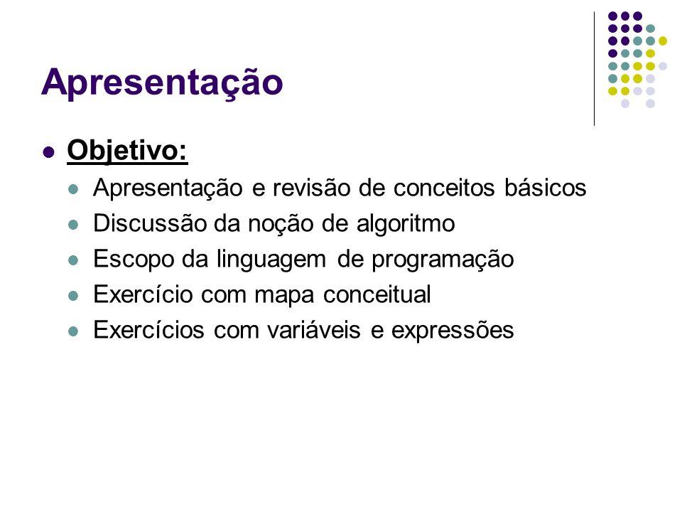 Apresentação Objetivo: Apresentação e revisão de conceitos básicos