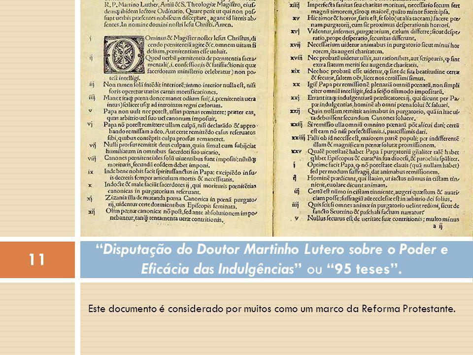 Disputação do Doutor Martinho Lutero sobre o Poder e Eficácia das Indulgências ou 95 teses .