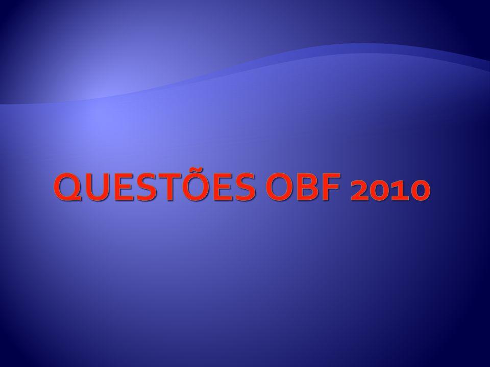 QUESTÕES OBF 2010