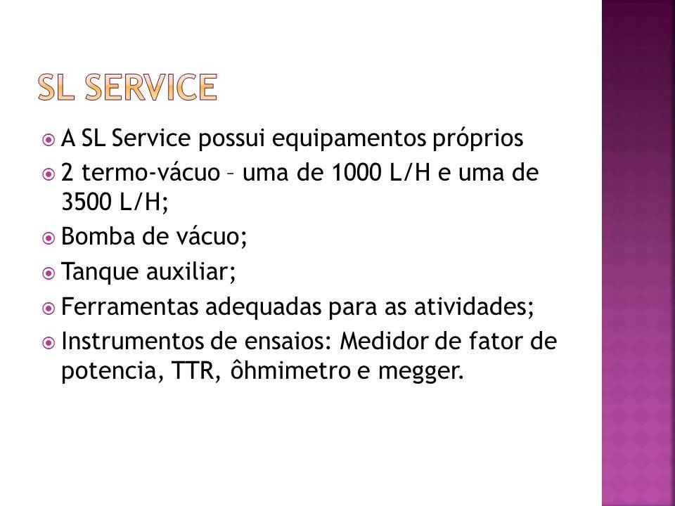 Sl service A SL Service possui equipamentos próprios