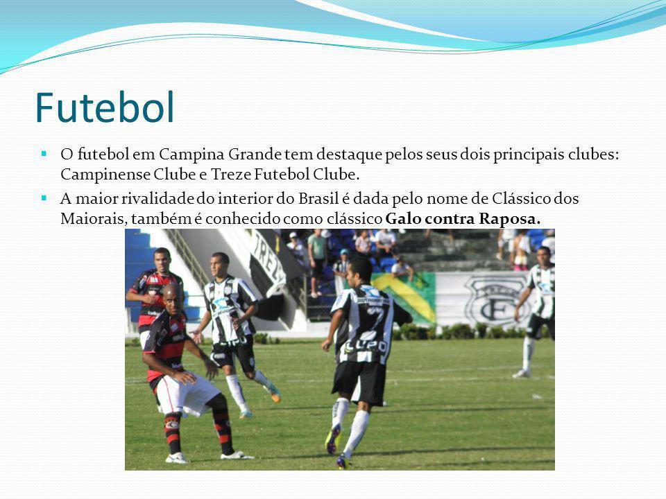 Futebol O futebol em Campina Grande tem destaque pelos seus dois principais clubes: Campinense Clube e Treze Futebol Clube.