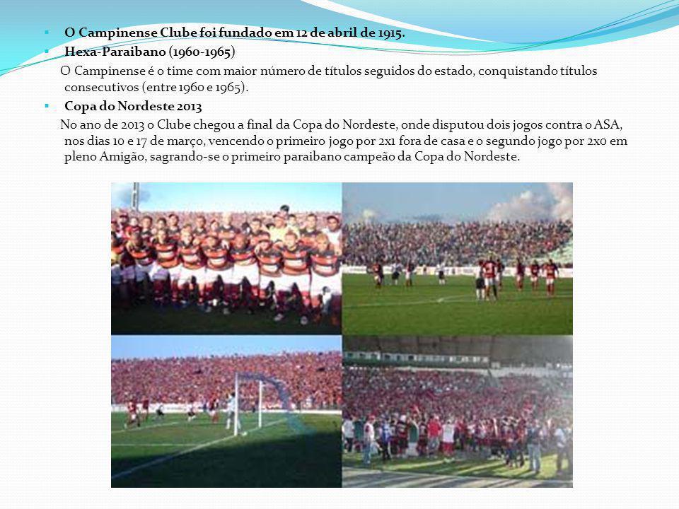 O Campinense Clube foi fundado em 12 de abril de 1915.