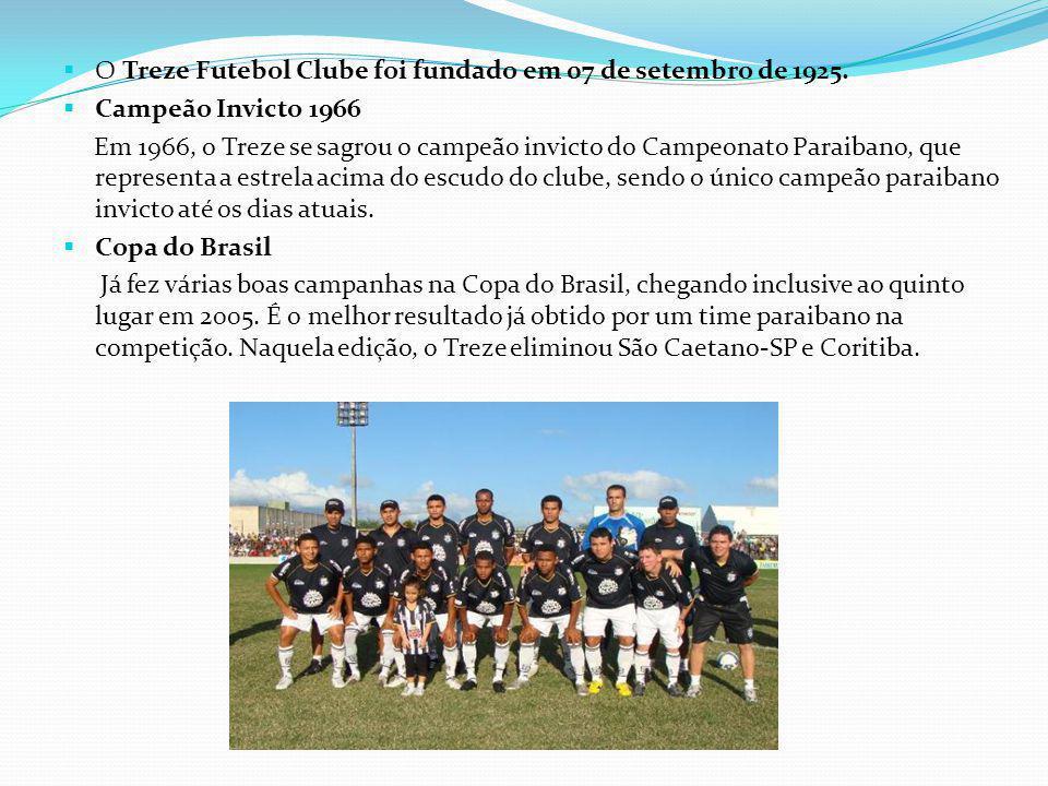 O Treze Futebol Clube foi fundado em 07 de setembro de 1925.