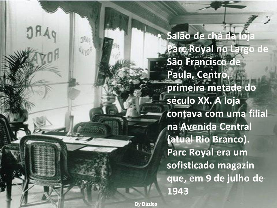 Salão de chá da loja Parc Royal no Largo de São Francisco de Paula, Centro, primeira metade do século XX. A loja contava com uma filial na Avenida Central (atual Rio Branco). Parc Royal era um sofisticado magazin que, em 9 de julho de 1943