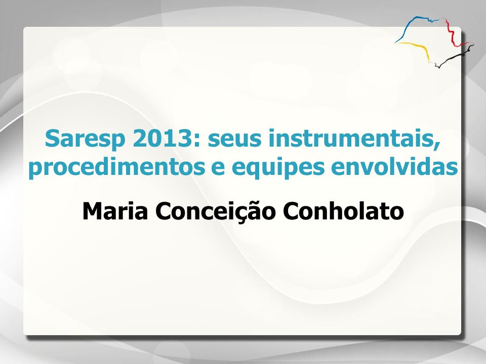 Saresp 2013: seus instrumentais, procedimentos e equipes envolvidas