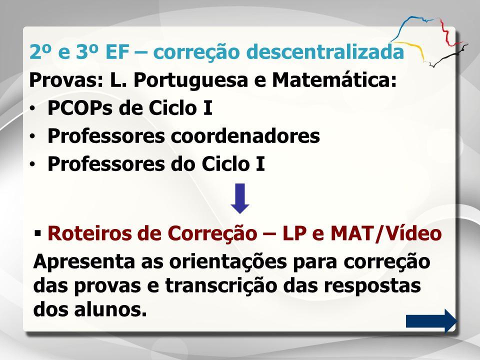 2º e 3º EF – correção descentralizada
