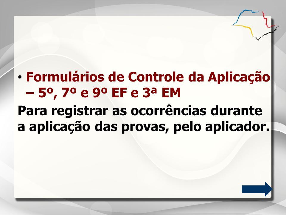 Formulários de Controle da Aplicação – 5º, 7º e 9º EF e 3ª EM