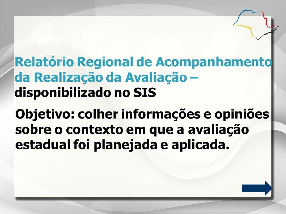 Relatório Regional de Acompanhamento da Realização da Avaliação – disponibilizado no SIS