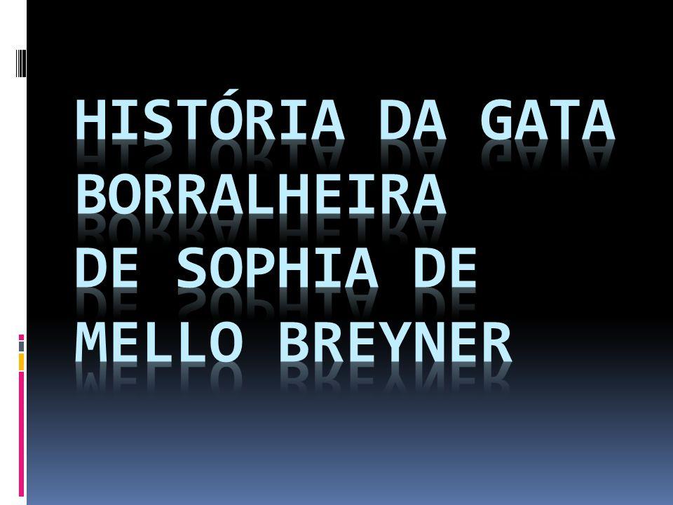 HISTÓRIA DA GATA BORRALHEIRA de Sophia de Mello Breyner