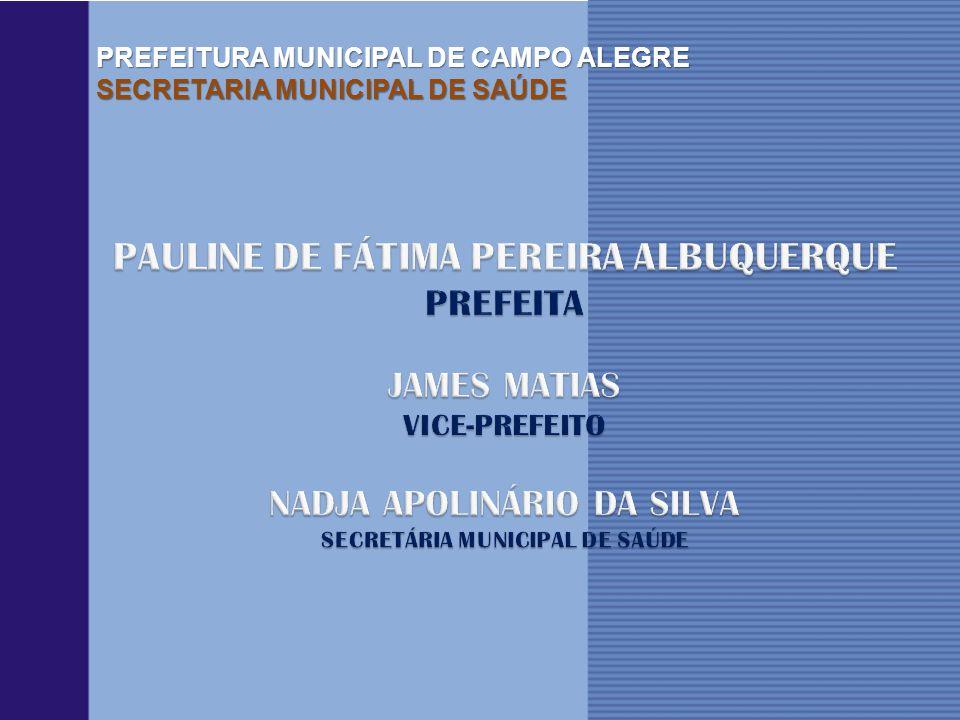 PAULINE DE FÁTIMA PEREIRA ALBUQUERQUE SECRETÁRIA MUNICIPAL DE SAÚDE