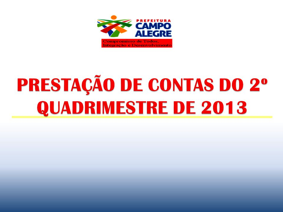PRESTAÇÃO DE CONTAS DO 2º QUADRIMESTRE DE 2013