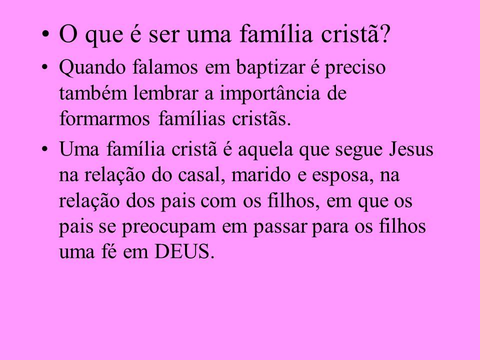 O que é ser uma família cristã