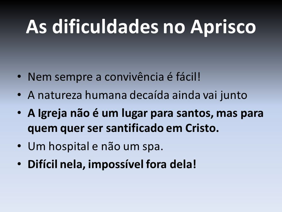 As dificuldades no Aprisco